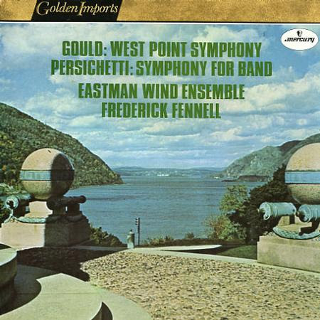 Fennell, Eastman Wind Ensemble - Gould: West Point Symphony etc.