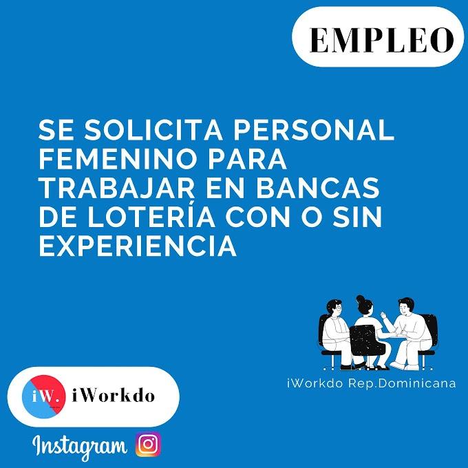 Se solicita personal femenino para trabajar en Bancas de lotería con o sin experiencia