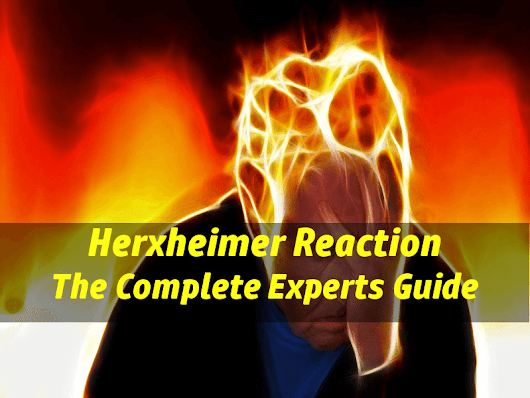 Herxheimer Reaction: How To Prevent & Treat a Herx Healing Crises