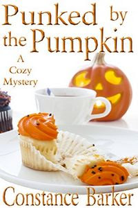 Punked by the Pumpkin by Constance Barker