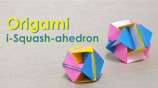 Learn How To Fold Dave Brills I Squashahedron A Fun Origami