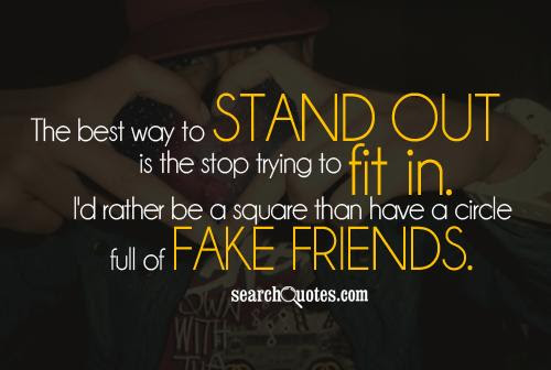 Fake Friends Quotes Quotes About Fake Friends Sayings About Fake