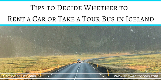 Tips to Decide Whether to Rent a Car or Take a Tour Bus in Iceland | She Went To Spain