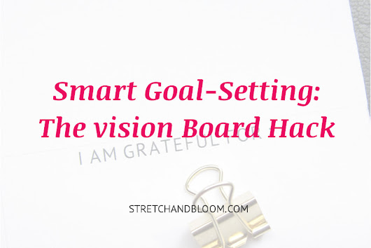 Smart goal setting: how the vision board hack can boost your success