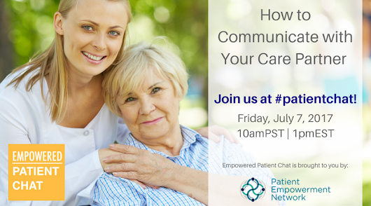 Empowered #patientchat - How To Communicate with Your Care Partner (with images, tweets) · power4patients