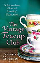 The Vintage Teacup Club by Vanessa Greene