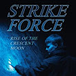 Strike Force: Rise of the Crescent Moon [NOOK Book]