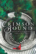 Title: Crimson Bound, Author: Rosamund Hodge