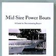 Mid Size Power Boats  - A Guide to Discriminating Buyers -  by David Pascoe, Marine Surveyor, - ISBN-10: 0965649636, ISBN-13: 9780965649636