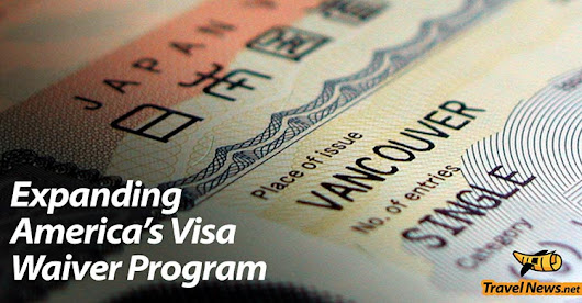 Coalition of Tourism-Industry Groups Lobbies U.S. Congress to Extend its Visa Waiver Program | Tourism | Main
