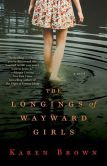 The Longings of Wayward Girls: A Novel
