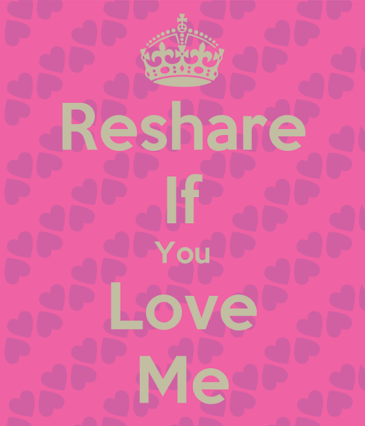 Image: Reshare If You Love Me Poster | Becca | Keep Calm-o-Matic