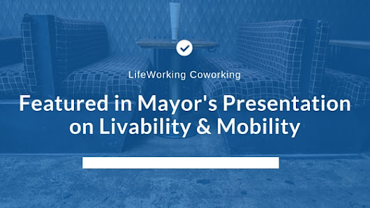 LifeWorking Coworking feat. in Lake Forest Mayor's Presentation