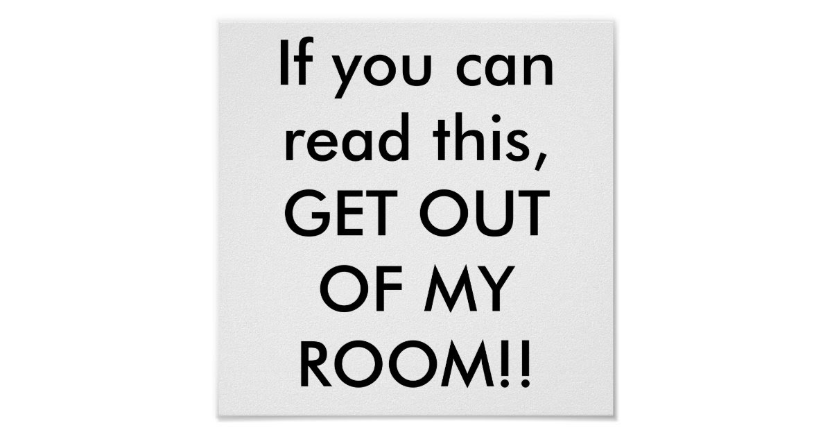 if_you_can_read_this_get_out_of_my_room_poster r478c18896bbe418ebae9c515bff730db_wad_8byvr_630