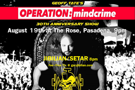 "Opening For Geoff Tate's ""Operation Mindcrime,"" August 19th at The Rose, Pasadena!!! 