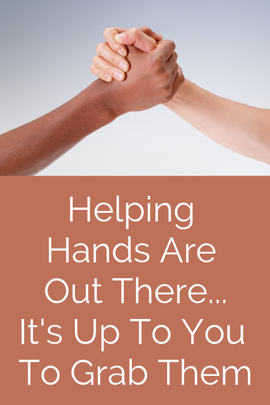 Helping Hands Are Out There… It's Up To You To Grab Them - Inspiring Mompreneurs