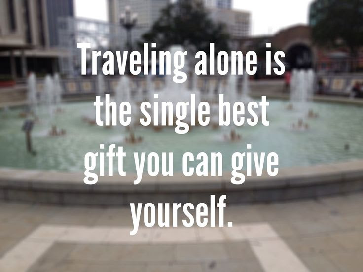 Quotes About Traveling Alone 58 Quotes