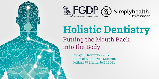 Holistic Dentistry:Putting the Mouth Back into the Body