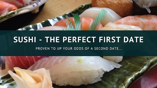 Is sushi perfect for a first date? - Sushi Otaku
