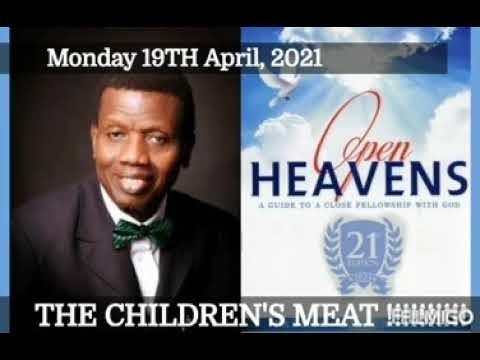 Open Heaven 19 April 2021 – The children's Meat