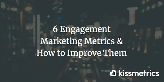 6 Engagement Marketing Metrics & How to Improve Them