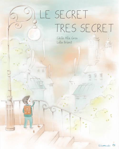 LE SECRET TRÈS SECRET - Ed. Limonade (Suisse)