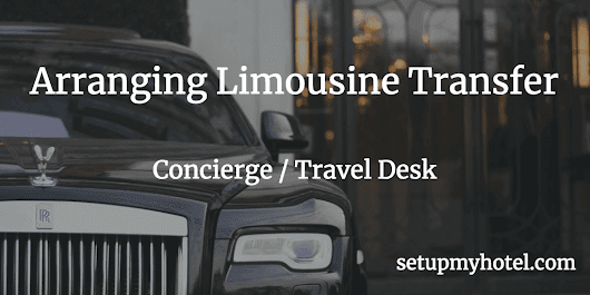 SOP - Concierge / Travel Desk - Car or Limousine Transfer for Arriving Guests
