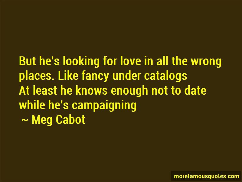Quotes About Looking For Love In All The Wrong Places Top 5 Looking