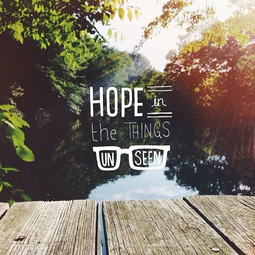 Hope In Things Unseen Pictures Photos And Images For Facebook