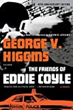 The Friends of Eddie Coyle: A Novel, by George V. Higgins
