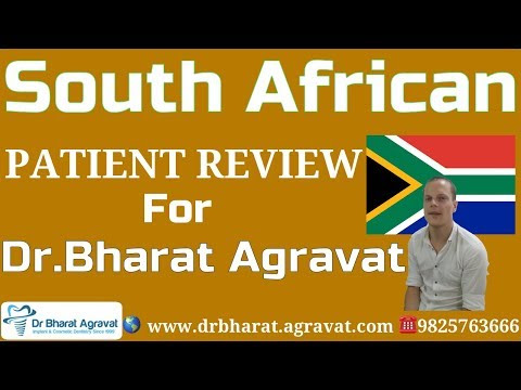 South African, Cap Town Patient Shares His Review on Dr Bharat Agravat Cosmetic Implant Dental Clinic Ahmedabad, Gujarat India.