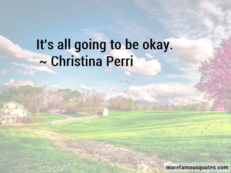 Its All Going To Be Okay Quotes Top 5 Quotes About Its All Going