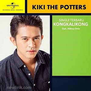 Lirik Kiki The Potter's - Kongkalikong