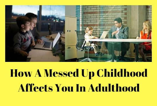 tomasconsultant : I will how a messed up childhood affects you in adulthood for $10 on www.fiverr.com