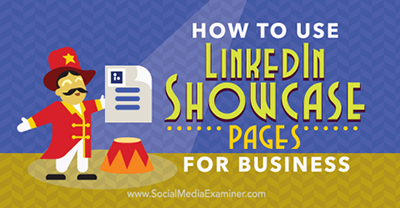 A Slice A Day #132 - How to Use LinkedIn Showcase Pages for Business (Chris Raulf)