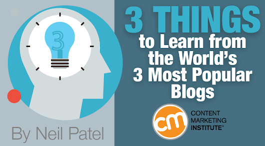 3 Things to Learn from the World's 3 Most Popular Blogs