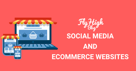 Social Media and eCommerce Websites - Fly High Media