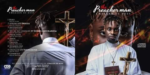 """GIST: Challex D Boss Unveils """"THE PREACHER MAN"""" Album cover and Track list  (See photo)"""