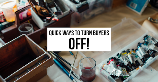 Quick Ways to Turn Buyers OFF! - Trending Home News