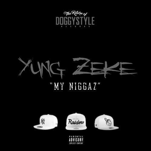 Yung Zeke- My Niggaz by Snoop Dogg