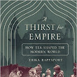 A Thirst for Empire by Erika Rappaport