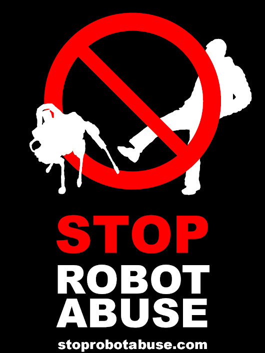 Help us stop robot abuse!