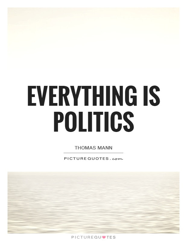 Everything Is Politics Picture Quotes
