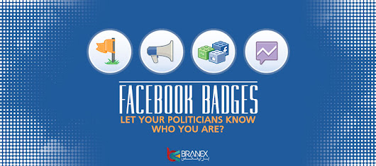 Facebook Badges - Let your Politicians Know Who You Are? -Branex Official Blog