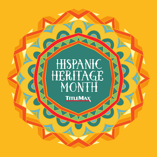 IT'S NATIONAL HISPANIC HERITAGE MONTH! | TitleMax®