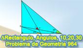 Problema de Geometría 964 (English ESL): Triangulo Rectángulo, Cevianas, Ángulos de 10, 20, 30 grados