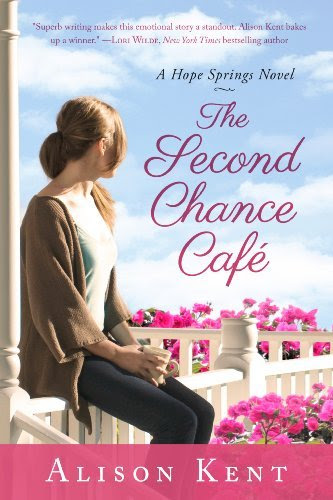 The Second Chance Café (A Hope Springs Novel) by Alison Kent