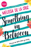 Title: Something in Between, Author: Melissa de la Cruz