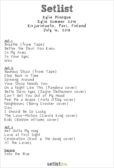 Kylie Minogue Setlist Pori Jazz Festival 2015 2015, 2015 Summer Tour