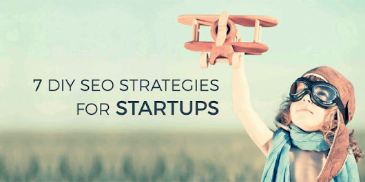 7 DIY SEO Strategies For Startups